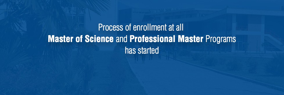 Process of enrollment at all Master of Science and Professional Master Programs has started